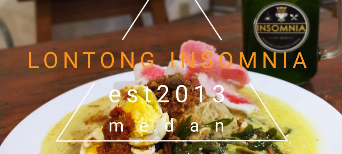 lontong insomnia wisata kuliner di Medan