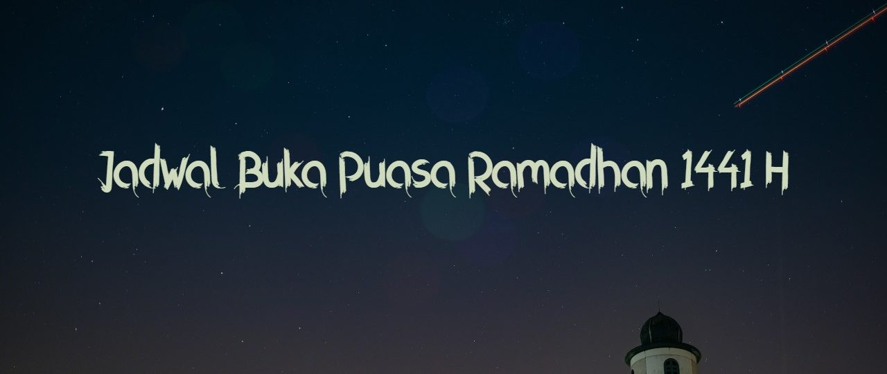 Jadwal Buka Puasa Medan Ramadhan 1441H